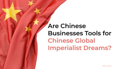 Chinese Businesses - Chinese Global Imperialist Dreams