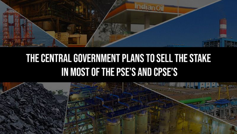 The central government plans to sell the stake in most of the PSEs