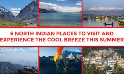 6 North Indian Places To Visit in Summer