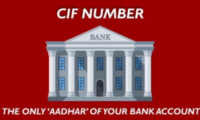 CIF Number - The Only 'Aadhar' Of Your Bank Account